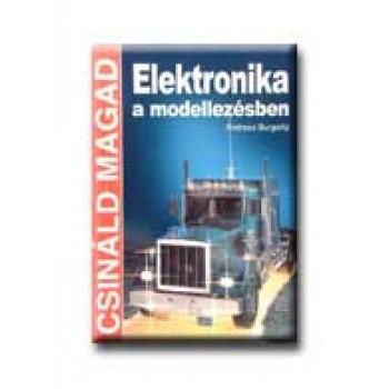 ELEKTRONIKA A MODELLEZÉSBEN - CSINÁLD MAGAD -