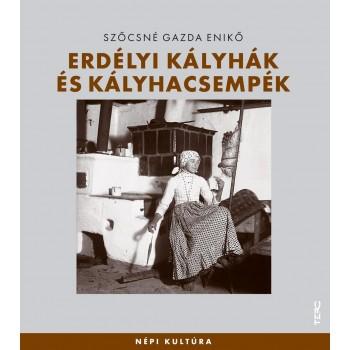 ERDÉLYI KÁLYHÁK ÉS KÁLYHACSEMPÉK (2010)