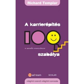 A KARRIERÉPÍTÉS 100 SZABÁLYA - A MUNKA RENESZÁNSZA (2010)
