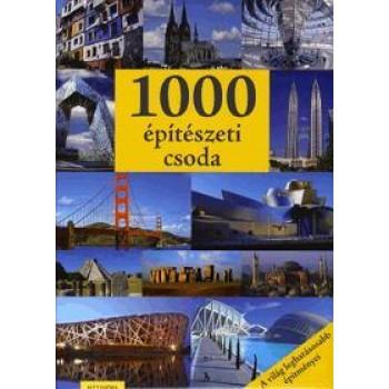 1000 ÉPÍTÉSZETI CSODA - A VILÁG LEGHATÁSOSABB ÉPÍTMÉNYEI (2010)