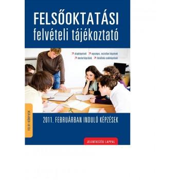 FELSŐOKTATÁSI FELVÉTELI TÁJÉKOZTATÓ - 2011. FEBRUÁRBAN INDULÓ KÉPZÉSEK (2010)