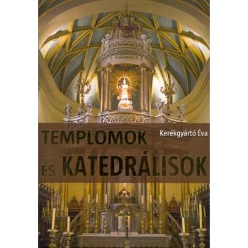 TEMPLOMOK ÉS KATEDRÁLISOK (2010)