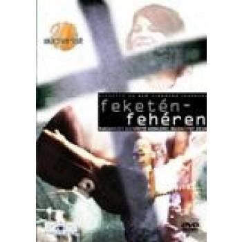 FEKETÉN-FEHÉREN - EUCHARIST DICSŐÍTŐ KONCERT 2010 - DVD - (2010)