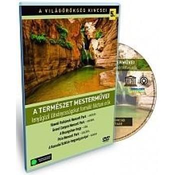 A TERMÉSZET MESTERMŰVEI - A VILÁGÖRÖKSÉG KINCSEI 5. - DVD - (2010)