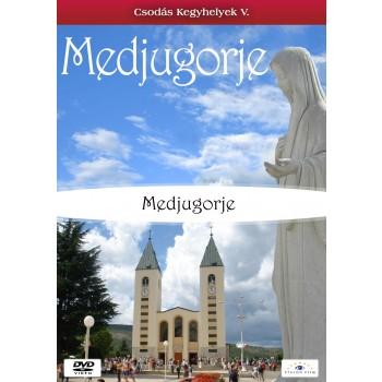MEDJUGORJE - CSODÁS KEGYHELYEK V. - DVD - (2011)