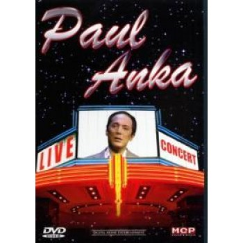 PAUL ANKA - LIVE CONCERT - DVD - (2007)