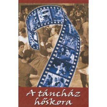 A TÁNCHÁZ HŐSKORA - DVD - (2007)
