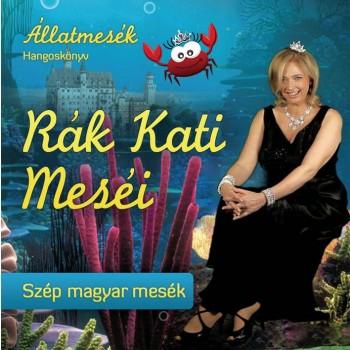 RÁK KATI MESÉI - SZÉP MAGYAR MESÉK - HANGOSKÖNYV (2011)