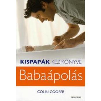 KISPAPÁK KÉZIKÖNYVE - BABAÁPOLÁS (2011)