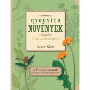 GYÓGYÍTÓ NÖVÉNYEK - VISSZA AZ ÉDENKERTBE 1. (2011)