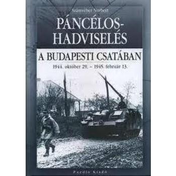 PÁNCÉLOS-HADVISELÉS A BUDAPESTI CSATÁBAN (2011)