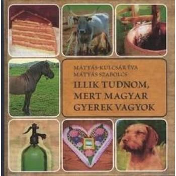 ILLIK TUDNOM, MERT MAGYAR GYEREK VAGYOK (2011)