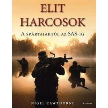 ELIT HARCOSOK - A SPÁRTAIAKTÓL AZ SAS-IG (2012)