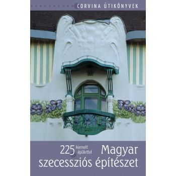 MAGYAR SZECESSZIÓS ÉPÍTÉSZET (2012)