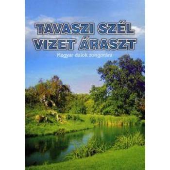 TAVASZI SZÉL VIZET ÁRASZT - MAGYAR DALOK ZONGORÁRA - KOTTA (2011)