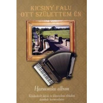 HARMONIKA ALBUM - KICSINY FALU OTT SZÜLETTEM ÉN - KOTTA