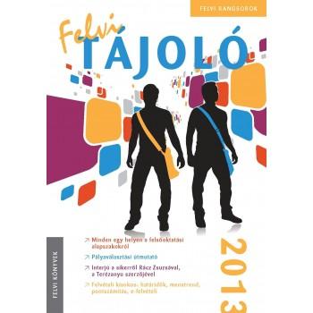 FELVI TÁJOLÓ 2013. (2012)