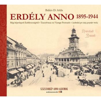 ERDÉLY ANNO 1895-1944 - RÉGI KÉPESLAPOK ERDÉLYORSZÁGBÓL - TRANSYLVANIA ON VINTAG (2012)