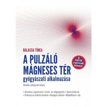 A PULZÁLÓ MÁGNESES TÉR GYÓGYÁSZATI ALKALMAZÁSA (2013)