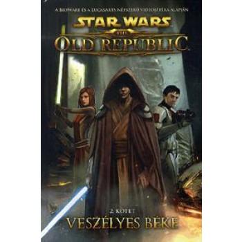 VESZÉLYES BÉKE - STAR WARS THE OLD REPUBLIC 2. - KÉPREGÉNY (2013)