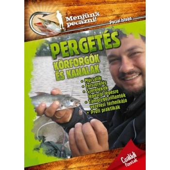 PERGETÉS, KÖRFORGÓK ÉS KANALAK - MENJÜNK PECÁZNI! (2013)