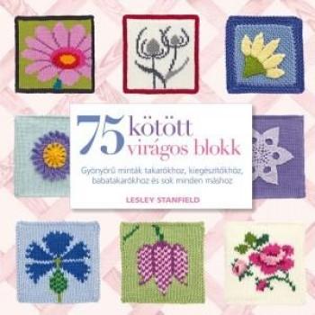 75 KÖTÖTT VIRÁGOS BLOKK (2013)