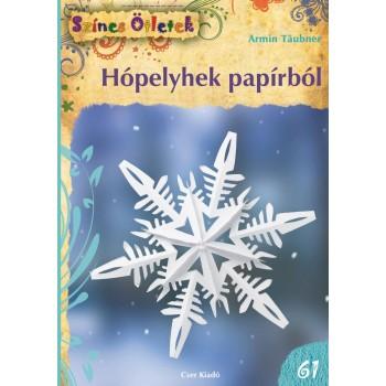 HÓPELYHEK PAPÍRBÓL - SZÍNES ÖTLETEK 61. (2013)
