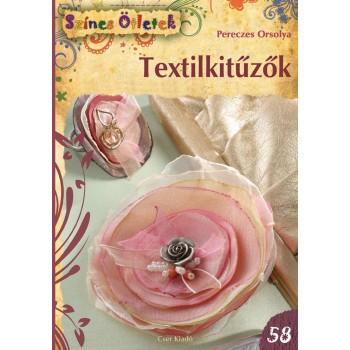 TEXTILKITŰZŐK - SZÍNES ÖTLETEK 58. (2013)