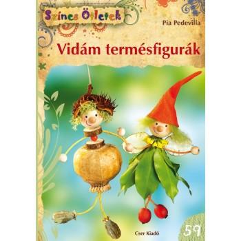 VIDÁM TERMÉSFIGURÁK - SZÍNES ÖTLETEK 59. (2013)