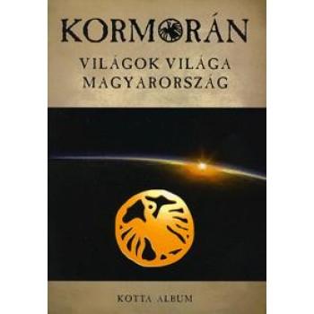 VILÁGOK VILÁGA MAGYARORSZÁG - KORMORÁN KOTTA (2011)