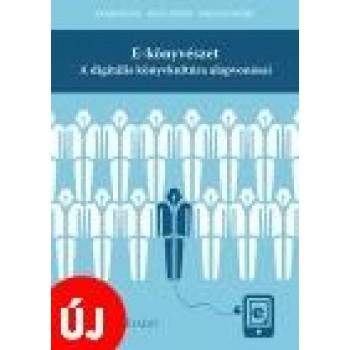 E-KÖNYVÉSZET - A DIGITÁLIS KÖNYVKULTÚRA ALAPVONÁSAI (2014)