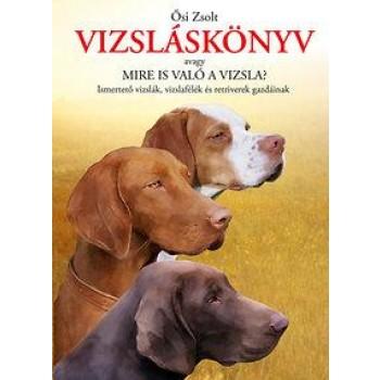 VIZSLÁSKÖNYV - AVAGY MIRE IS VALÓ A VIZSLA? (2013)