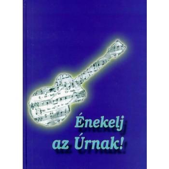 ÉNEKELJ AZ ÚRNAK! (1999)