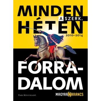 MINDEN HÉTEN FORRADALOM (2014)