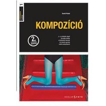 KOMPOZÍCIÓ - A FOTOGRÁFIA ALAPJAI I. - 2. ÁTDOLG. KIADÁS (2014)