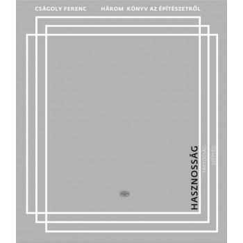 HÁROM KÖNYV AZ ÉPÍTÉSZETRŐL 2. - HASZNOSSÁG (2014)