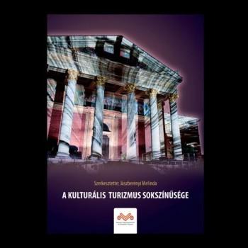 A KULTURÁLIS TURIZMUS SOKSZÍNŰSÉGE (2014)