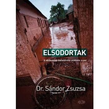 ELSODORTAK - A VÖRÖSISZAP-KATASZTRÓFA UTÓÉLETE: A PER (2014)