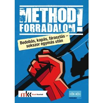 METHOD FORRADALOM! - BEDOBÁS, KAPÁS, FÁRASZTÁS – SOKSZOR EGYMÁS UTÁN (2014)