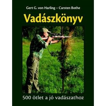 VADÁSZKÖNYV - 500 ÖTLET A JÓ VADÁSZATHOZ (2014)