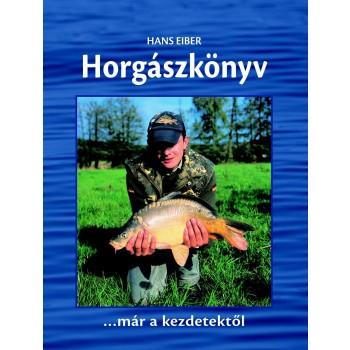 HORGÁSZKÖNYV - KEZDŐKNEK, HALADÓKNAL (2014)