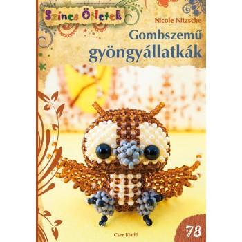 GOMBSZEMŰ GYÖNGYÁLLATKÁK - SZÍNES ÖTLETEK 78. (2014)