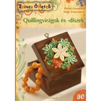 QUILLINGVIRÁGOK ÉS -DÍSZEK - SZÍNES ÖTLETEK 80. (2014)