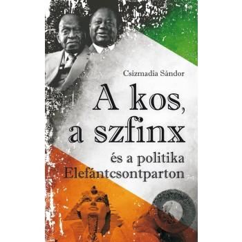 A KOS, A SZFINX ÉS A POLITIKA ELEFÁNTCSONTPARTON (2014)