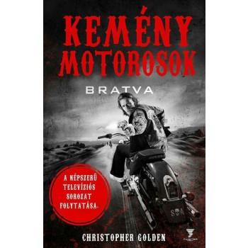 KEMÉNY MOTOROSOK (2014)