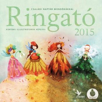 RINGATÓ 2015 - CSALÁDI NAPTÁR MONDÓKÁKKAL (2014)