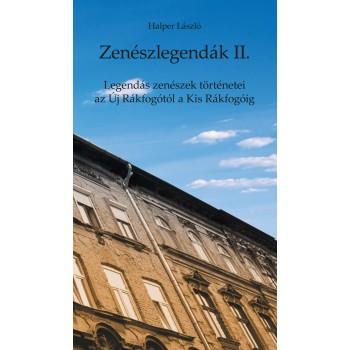 ZENÉSZLEGENDÁK II. - LEGENDÁS ZENÉSZEK TÖRTÉNETEI AZ ÚJ RÁKFOGÓTÓL A KIS... (2014)