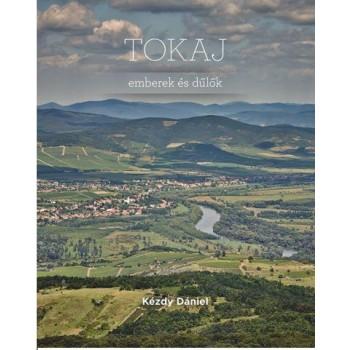 TOKAJ - EMBEREK ÉS DŰLŐK (2014)