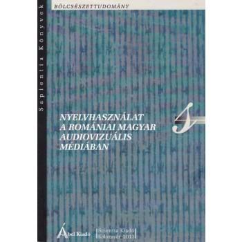 NYELVHASZNÁLAT A ROMÁNIAI MAGYAR AUDIOVIZUÁLIS MÉDIÁBAN (2014)