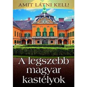 A LEGSZEBB MAGYAR KASTÉLYOK - AMIT LÁTNI KELL! (2014)